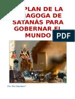 El Plan de La Sinagoga de Satanás Para Gobernar El Mundo