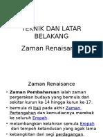 Teknik Dan Latar Belakang ZAMAN RENAISANCE