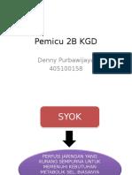 Denny - Pemicu 2B Blok KGD