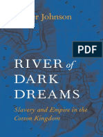 Johnson - River of Dark Dreams; Slavery and Empire in the Cotton Kingdom (2013).pdf