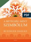 Ruediger Dahlke - A Betegség mint szimbólum