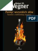 Pamiec wszystkich slow - Robert M. Wegner.pdf