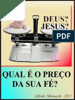 Deus, Jesus, Qual é o Preço Da Sua Fé - Rev. 2