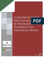 I Catálogo de Buenas Prácticas en Materia de Prevención y Tratamiento del Consumo de Drogas 2010