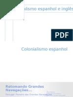 Colonização Espanhola e Inglesa