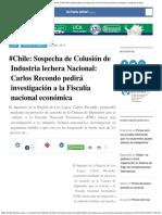 #Chile Sospecha de Colusión de Industria Lechera Nacional Carlos Recondo Pedirá