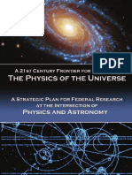 Physics of the Universe Report  En la ciencia el crédito es para el hombre que convence al mundo, no para el hombre a quien se le ocurra primero la idea. -Francis Darwin (1848-1925)