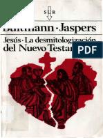 Bultmann Rudolf Y Jaspers Karl - Jesus La Desmitologizacion Del Nuevo Testamento
