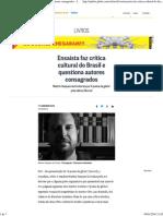 Ensaísta Faz Crítica Cultural Do Brasil e Questiona Autores Consagrados - Jornal O Globo