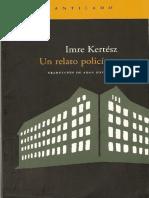 Kertesz, Imre - Un Relato Policiaco