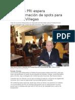 05.01.16 PRI espera reprogramación de spots para Esteban Villegas
