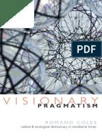 Visionary Pragmatism by Romand Coles