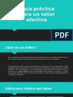 Guía Práctica Para Un Taller Efectivo