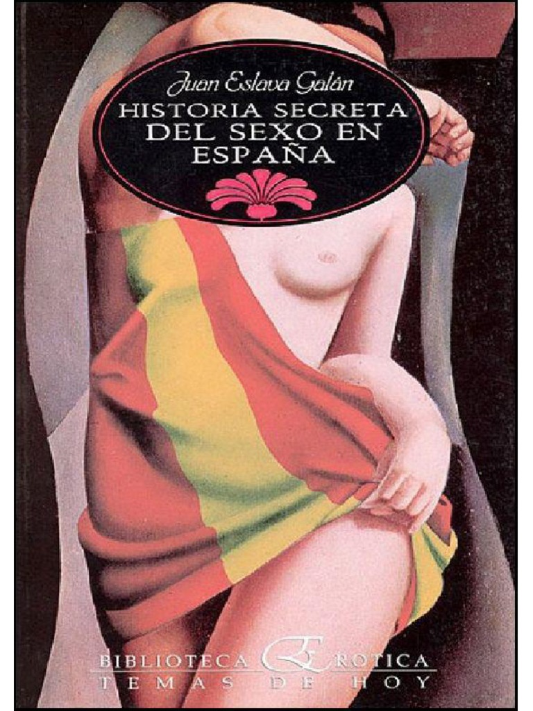 Acte Una Paja Con Migo Porno historia secreta del sexo en espana - juan esla   celibato