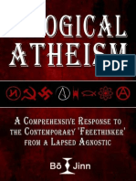 Illogical Atheism - A Comprehensive Response - Bo Jinn