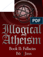 Illogical Atheism, Book II_ Fallacies - Bo Jinn