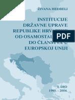 Institucije Državne Uprave RH Od Osamostaljenja Do Članstva u EU