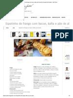 Espetinho de Frango Com Bacon, Kafta e Pão de Alho _ Receitas Edu Guedes – Site Oficial