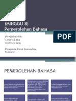 Minggu-8-Pemerolehan-Bahasa-TIEU-SOUK-HUI-CHEW-MEI-LING.pptx