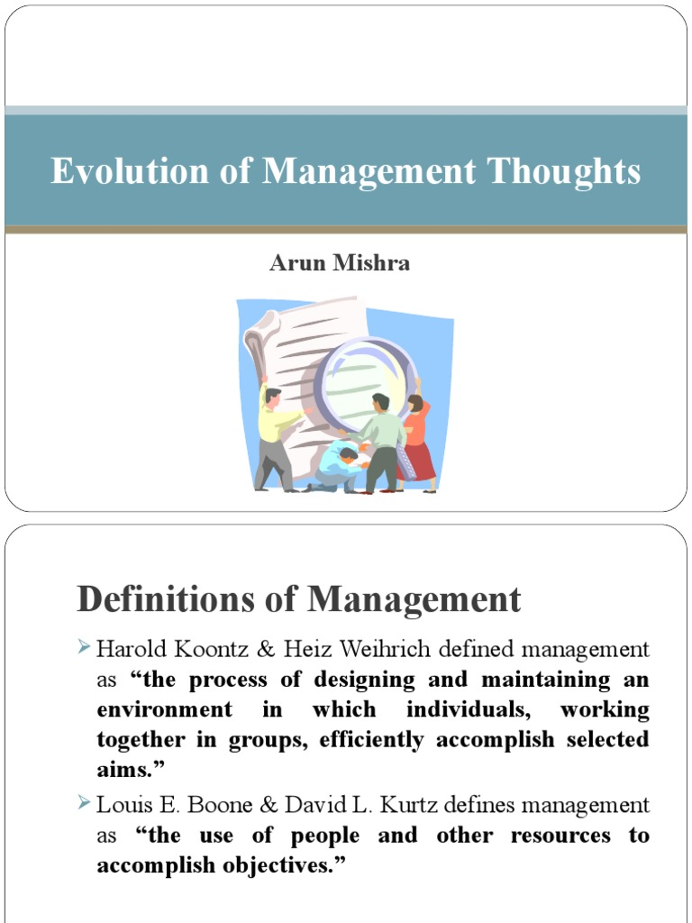 evolution of management thoughts Evolution of management thought i pre-scientific management era ii scientific management era-fwtaylor henri fayol henry lawrence grantt iii human relations era.