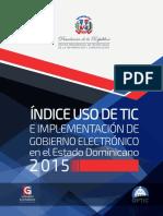 ÍNDICE USO DE TIC  E IMPLEMENTACIÓN DE  GOBIERNO ELECTRÓNICO EN EL ESTADO DOMINICANO  2015