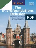 J.E. King-The Microfoundations Delusion_ Metaphor and Dogma in the History of Macroeconomics-Edward Elgar Publishing Ltd (2014).pdf