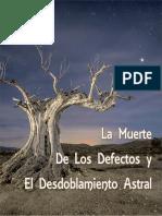 La Muerte de Los Defectos y El Desdoblamiento Astral