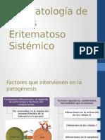 Fisiopatologia, cuadro clínico y diagnostico Lupus eritematoso sistemico