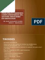 PRINCIPALES EXAMENES COMPLEMENTARIOS DEL SISTEMA ENDOCRINO EN RADIOLOGIA.pptx