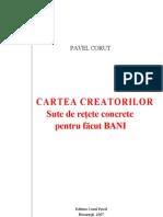 Pavel Corut - Cartea Creatorilor - Sute de Retete Concrete Pentru Facut Bani - Pavel Corut