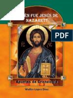 Quién Fue Jesús de Nazaret - Apuntes de Cristología