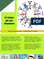 O Valor Do Ser Humano - Human Value