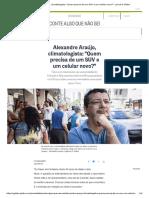 Alexandre Araújo, Climatologista_ _Quem Precisa de Um SUV e Um Celular Novo__ - Jornal O Globo