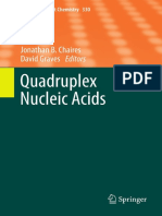 Quadruplex Nucleic Acids By Jonathon B Chairs and David Graves