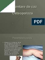 Prezentare de Caz - Osteoporoza