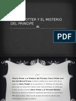 HARRY POTTER Y EL MISTERIO DEL PRINCIPE.pptx