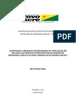 Satisfação e Sensação de Segurança Da População Em Relação Aos Serviços Prestados Pelos Órgãos de Segurança Pública Na Zona Urbana de Rio Branco Em 2011