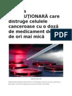 Metoda REVOLUŢIONARĂ Care Distruge Celulele Canceroase Cu o Doză de Medicament de 50 de Ori Mai Mică