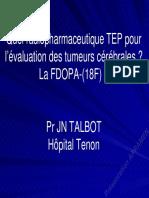 Traceurs TEP Et Tumeurs Cérébrales Primitives - 18FDOPA _ Talbot Neurologie Oncologique Novembre 2007