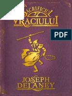 DELANEY, Joseph - [CRONICILE WARDSTONE] 06 Sacrificiul Vraciului (scan&ocr).pdf