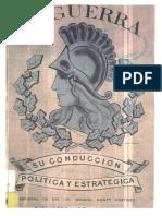 La Guerra. Su conducción política y estratégica. GDD. Manuel Montt Martínez. Memorial del Ejército N° 354. (1970)