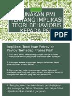 Gunakan Pmi Tentang Implikasi Teori Behaviouris Kepada Pp