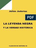 Julián Juderías - La Leyenda Negra y La Verdad Histórica