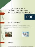 CARACTERISTICAS Y CALIDAD DEL AIRE PARA INSTALACIONES NEUMATICAS.pptx