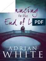 Dancing to the End of Love, Adrian White