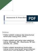 Anamnesis & Pemeriksaan Fisik Fraktur