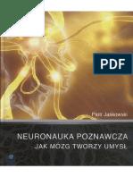 """Piotr Jaśkowski – """"Neuronauka Poznawcza. Jak Mózg Tworzy Umysł"""" (1)"""