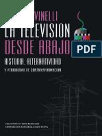 La televisión desde abajo. Historia, alternatividad y periodismo de contrainformación (Natalia Vinelli, 2014)