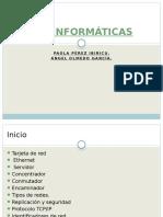 REDES INFORMÁTICAS Presentacion Paola Pérez Ibiricu y Ángel Olmedo García