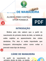 Cárie de Mamadeira (Fabio e Vitor)